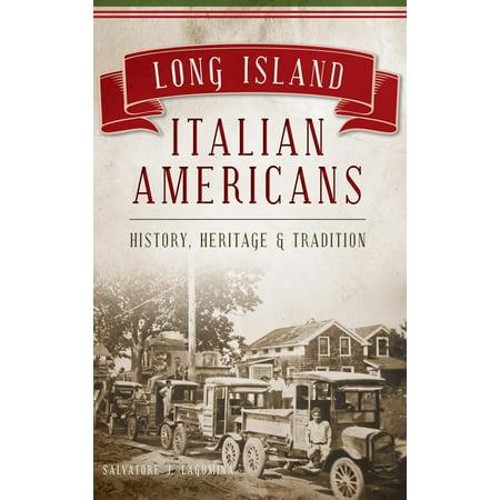 Long Italian - Long Island Italian Americans : History, Heritage and Tradition