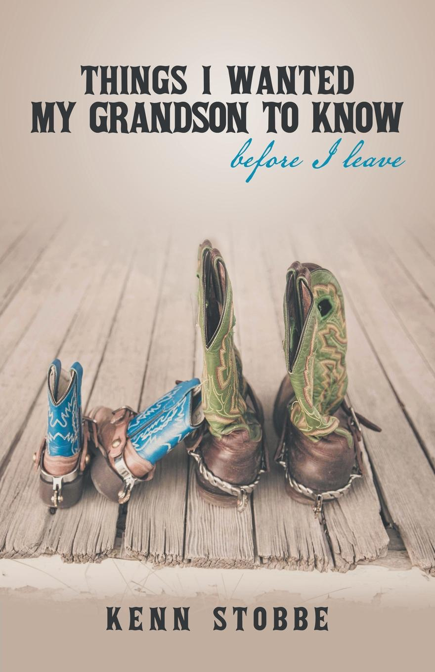 Things I Wanted My Grandson to Know Before I Leave (Paperback) by