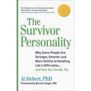 Survivor Personality : Why Some People Are Stronger, Smarter, and More Skillful atHandling Life's Diffi culties...and How You Can Be, Too