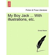 My Boy Jack ... with Illustrations, Etc.