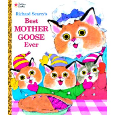 Richard Scarrys Best Mother Goose Ever by