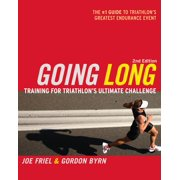 Going Long : Training for Triathlon's Ultimate Challenge