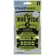 """Inkadinkado Cling Stamps 4""""x6""""-wish To Sing Proverb"""