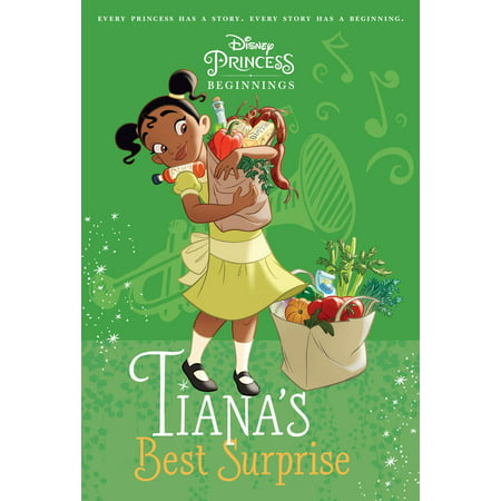 Disney Princess Beginnings: Tiana's Best Surprise (Disney (The Best Time To Go To Disney World 2019)