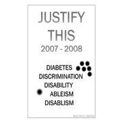 Justify This 2007 - 2008 (Diabetes, Discrimination, Disability, Ableism, Disablism) - eBook