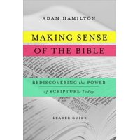 Making Sense of the Bible [leader Guide]: Rediscovering the Power of Scripture Today (Paperback)
