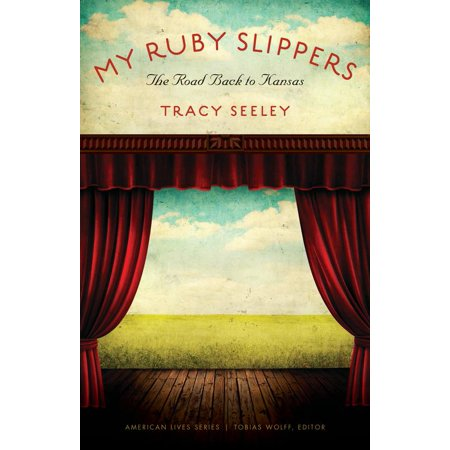 My Ruby Slippers : The Road Back to Kansas