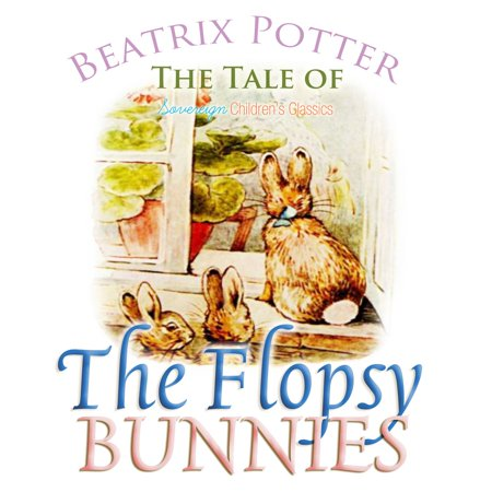 The Tale of the Flopsy Bunnies - Audiobook