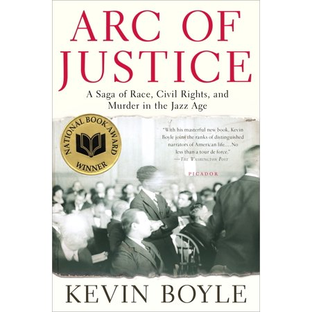 Arc of Justice : A Saga of Race, Civil Rights, and Murder in the Jazz -