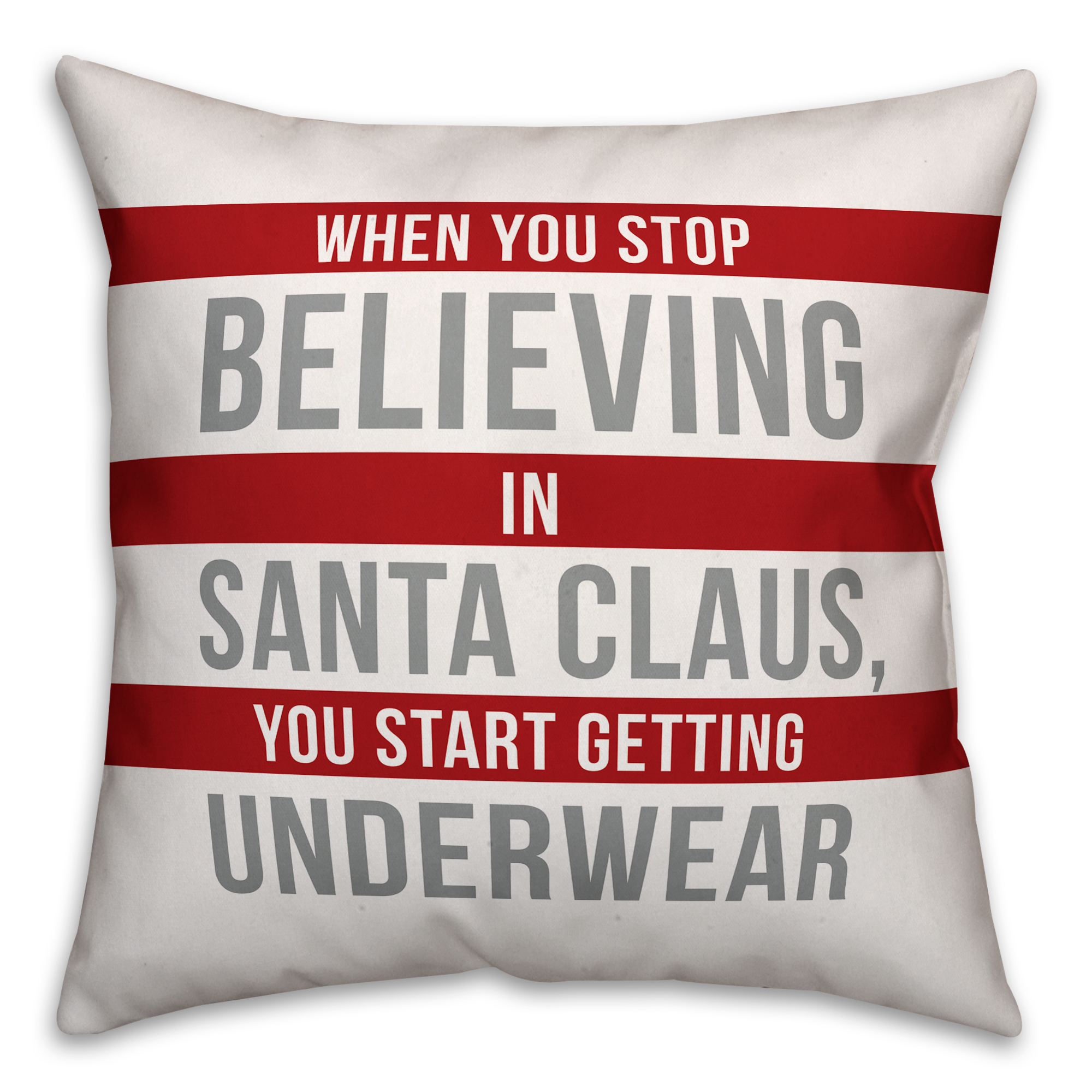 Don't Stop Believing in Santa Claus 18x18 Spun Poly Pillow