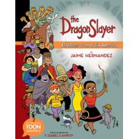 The Dragon Slayer: Folktales from Latin America : A Toon Graphic
