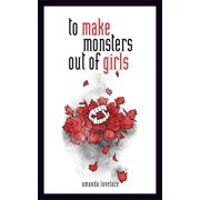 to make monsters out of girls - eBook