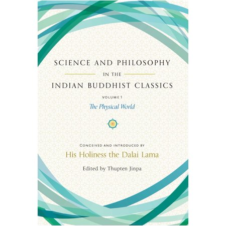 Science and Philosophy in the Indian Buddhist Classics, Vol. 1 : The Physical