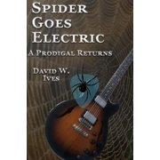 Spider Goes Electric : A Prodigal Returns