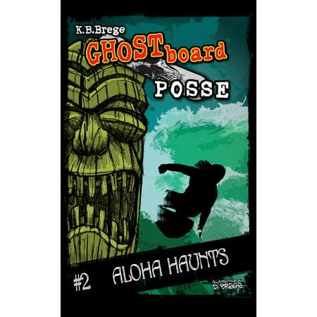 - Ghost Board Posse #2 Aloha Haunts - eBook