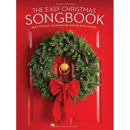 The Easy Christmas Songbook : Easy to Play on Piano or Guitar with Lyrics Play Piano Today Songbook
