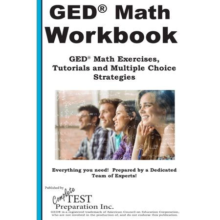 GED Math Workbook : GED Math Exercises, Tutorials and Multiple Choice - Trivia Multiple Choice
