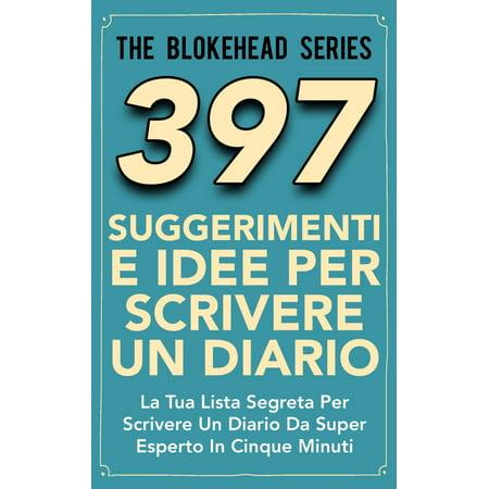 397 Suggerimenti E Idee Per Scrivere Un Diario - eBook