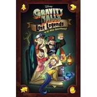 Gravity Falls: Lost Legends: 4 All-New Adventures! (Hardcover)