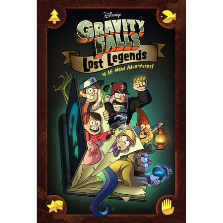 Gravity Falls: Lost Legends: 4 All-New Adventures! (Hardcover) (Gravity Falls Journal 1)