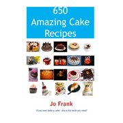 650 Amazing Cake Recipes - Must Haves, Most Wanted and the Ones you can't live without. - eBook