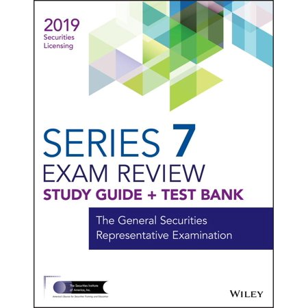 Wiley Series 7 Securities Licensing Exam Review 2019 + Test Bank : The General Securities Representative