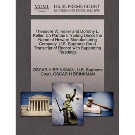 Theodore W  Keller And Dorothy L  Keller  Co Partners Trading Under The Name Of Howard Manufacturing Company  U S  Supreme Court Transcript Of Record