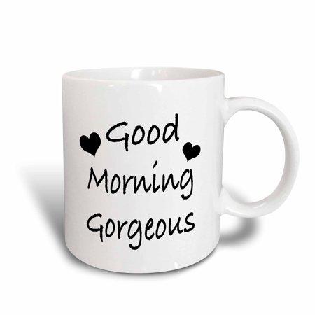 3dRose Good morning gorgeous, Ceramic Mug, 11-ounce
