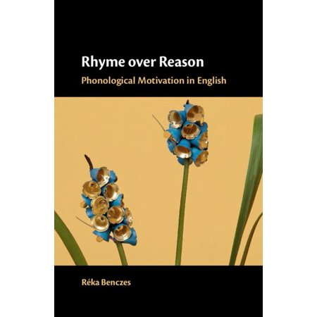 Rhyme Over Reason : Phonological Motivation in English