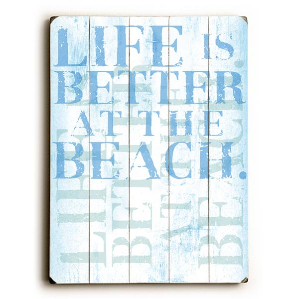 "ArteHouse Decorative Wood Sign ""Life Is Better At The Beach"" by Artist Peter Horjus, 25"" x 34"", Planked Wood"