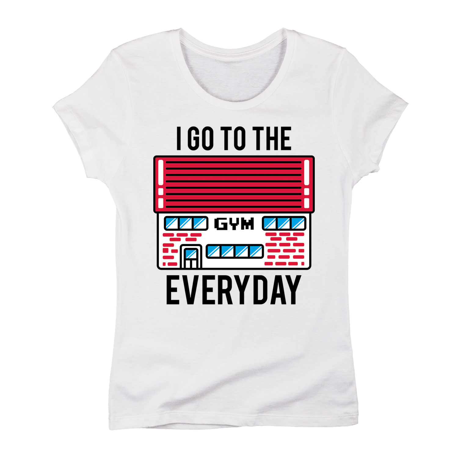 I Go to the Gym Everyday-Adult LADIES SHORT SLEEVE TEE