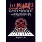 Illuminati3 : Satanic Possession: There Is Only One Conspiracy