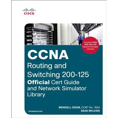 CCNA Routing and Switching 200-125 Official Cert Guide and Network Simulator
