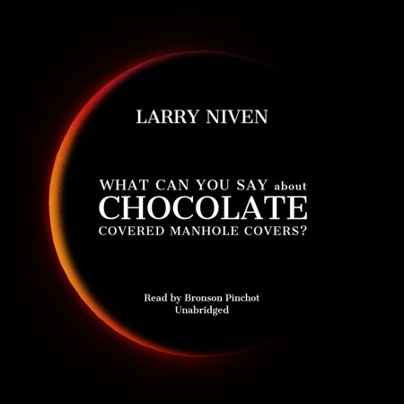 What Can You Say about Chocolate Covered Manhole Covers? - Audiobook