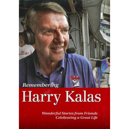 Remembering Harry Kalas : The Life of a Phillies Icon Told by Those Who Knew Him (Best Cheesecake In Philly)
