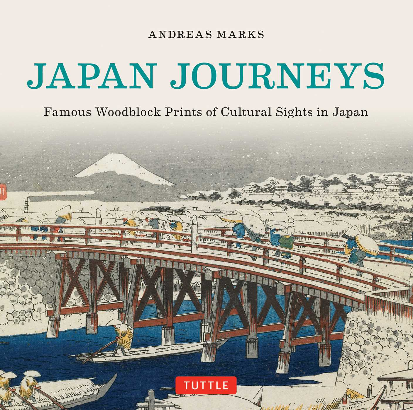 Japan Journeys : Famous Woodblock Prints of Cultural Sights in Japan