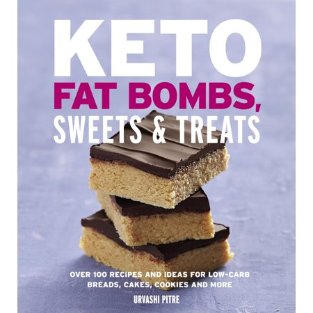 Keto Fat Bombs, Sweets & Treats : Over 100 Recipes and Ideas for Low-Carb Breads, Cakes, Cookies and More - Halloween Sweets And Treats Ideas