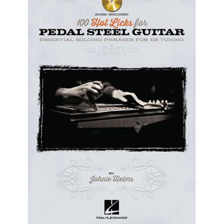 100 Hot Licks for Pedal Steel Guitar : Essential Soloing Phrases for E9 -