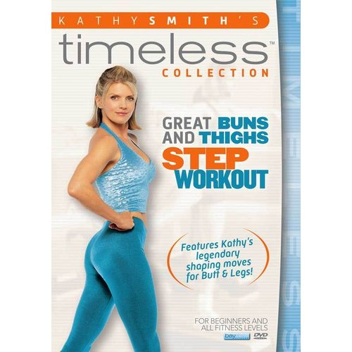 Kathy Smith's Timeless Collection: Great Buns And Thighs Step Aerobics Workout