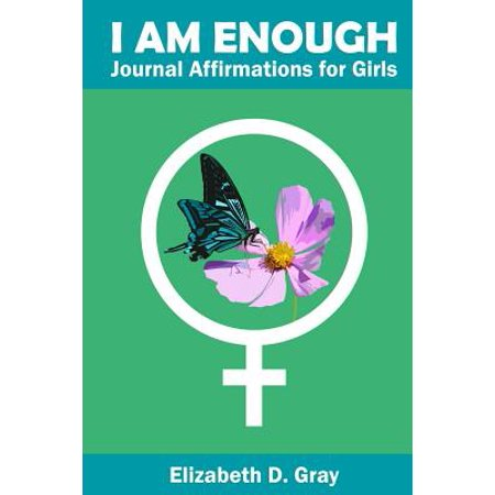 Journals For Girls (I Am Enough : Journal Affirmations for)
