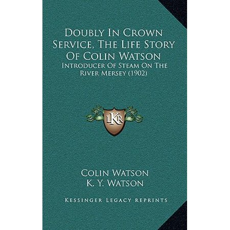 Doubly in Crown Service, the Life Story of Colin Watson : Introducer of Steam on the River Mersey - Introducer Set