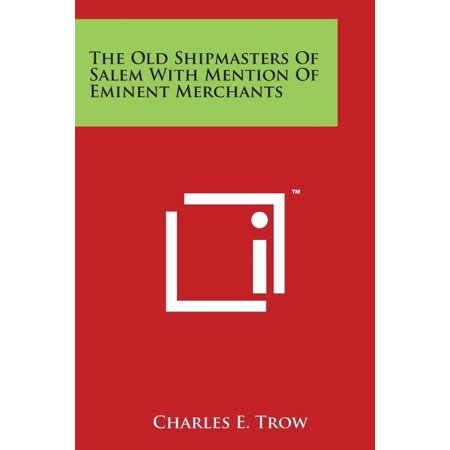 The Old Shipmasters of Salem with Mention of Eminent Merchants - image 1 de 1