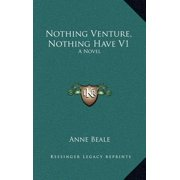 Nothing Venture, Nothing Have V1
