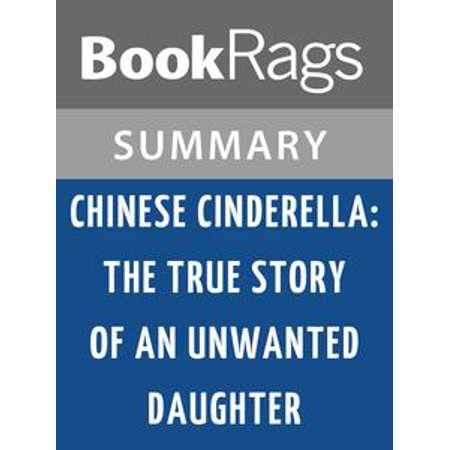 Chinese Cinderella: The True Story of an Unwanted Daughter by Adeline Yen Mah Summary & Study Guide - (Chinese Cinderella The Story Of An Unwanted Daughter)