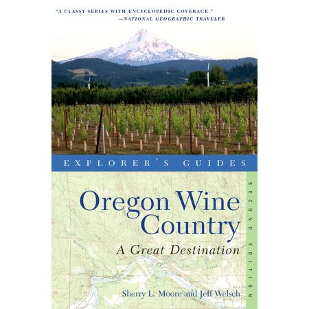 Explorer's Guide Oregon Wine Country : A Great Destination -