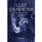 Cult and Character: Purification Offerings, Day of Atonement, and Theodicy (Paperback)