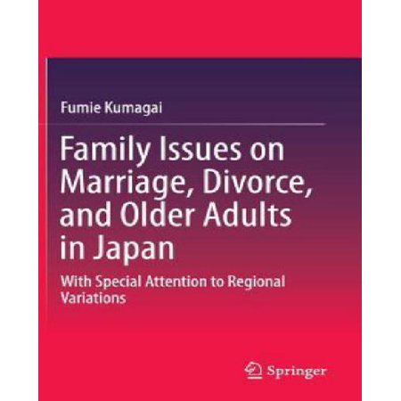 Family Issues on Marriage, Divorce, and Older Adults in Japan: With Special Attention to Regional Variations