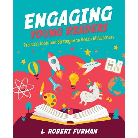 Engaging Young Readers : Practical Tools and Strategies to Reach All Learners