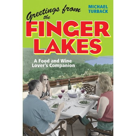 Greetings from the Finger Lakes : A Food and Wine Lover's