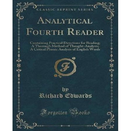 Analytical Fourth Reader  Containing Practical Directions For Reading  A Thorough Method Of Thought Analysis  A Critical Phonic Analysis Of Engl